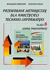 Przewodnik Metodyczny Dla Nauczycieli Techniki Informatyki Klasa 6 Szkoła Podstawowa